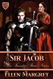 Sir Jacob : Knight Bore Arms Series, Book 4, Margret, Ellen, 1612353983