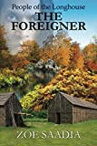 The Foreigner (People of the Longhouse) (Volume 2)