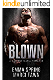 Blown: A Bad Boy Mafia Romance