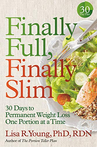 Finally Full, Finally Slim: 30 Days to Permanent Weight Loss One Portion at a Time (English Edition)