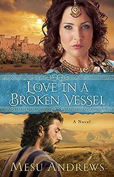Love in a Broken Vessel ( Book #3): A Novel (Treasures of His Love) by [Andrews, Mesu]