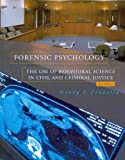 Forensic Psychology : The Use of Behavioral Science in Civil and Criminal Justice, Fradella, Henry F., 1426630646