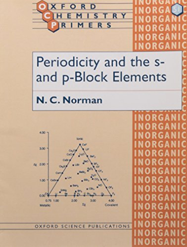 Periodicity and the s- and p-Block Elements (Oxford Chemistry Primers) (Chemistry Of S And P Block Elements)