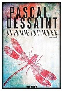 Un homme doit mourir, Dessaint, Pascal