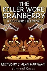 The Killer Wore Cranberry: A Second Helping Kindle Edition