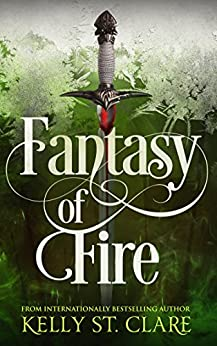 Fantasy of Fire (The Tainted Accords Book 3) by [St. Clare, Kelly]