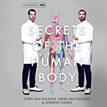 Secrets of the Human Body Audiobook by Chris van Tulleken, Xand van Tulleken, Andrew Cohen Narrated by Xand van Tulleken