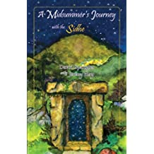 A Midsummers Journey with the Sidhe