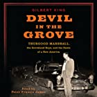 Devil in the Grove: Thurgood Marshall, the Groveland Boys, and the Dawn of a New America Audiobook by Gilbert King Narrated by Peter Francis James