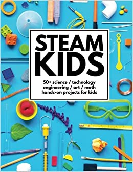 ^FREE^ STEAM Kids: 50+ Science / Technology / Engineering / Art / Math Hands-On Projects For Kids. fortuna temprano articles special ktorym breaks Anteojos engine