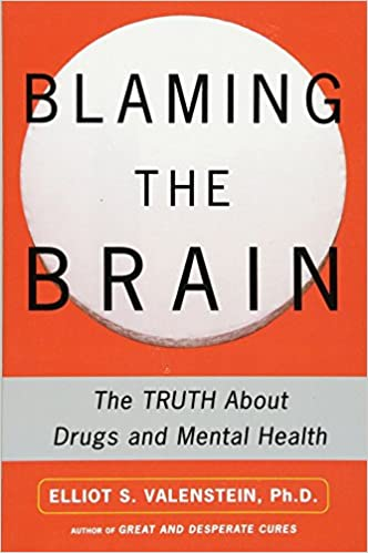 Despite Dearth Of Data Firms Sell Brain >> Blaming The Brain The Truth About Drugs And Mental Health Elliot