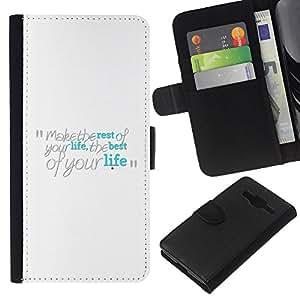 Stuss Case / Funda Carcasa PU de Cuero - Hacer lo mejor de su vida - Samsung Galaxy Core Prime