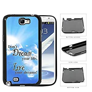 Live Your Dreams Quote With Sky Blue Backdrop Hard Plastic Snap On Cell Phone Case Samsung Galaxy Note 2 II N7100 wangjiang maoyi