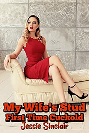 My Wife's Stud: First Time Cuckold (English Edition) eBook