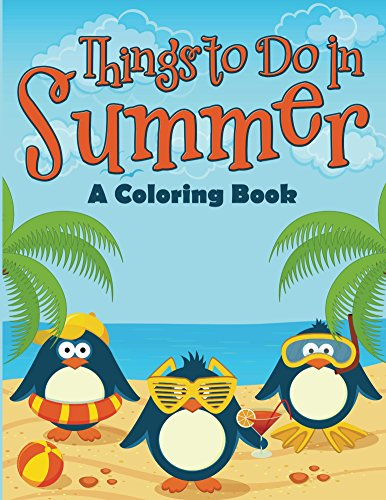 Things to Do In Summer (A Coloring Book) (Summer Coloring and Art Book Series) by [Kids, Jupiter]