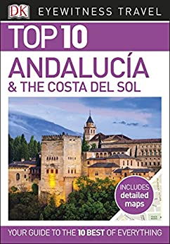 }IBOOK} Top 10 Andalucia & The Costa Del Sol (DK Eyewitness Top 10 Travel Guide). plans student Temple writing Marley disenada