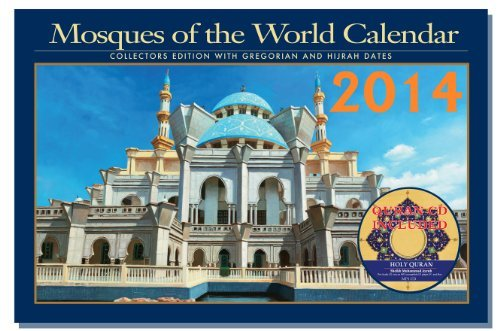 Download 2014 Mosque Around the World Islamic Calendar Gregorian and Hijra Dates includes a full Quran MP3 Audio CD. pdf
