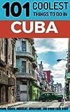 Cuba Travel Guide: 101 Coolest Things to Do in Cuba (Budget Travel Cuba, Havana Travel Guide, Backpacking Cuba, Travel to Cuba)