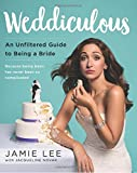 Weddiculous: An Unfiltered Guide to Being a Bride