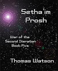 Setha'im Prosh (War of the Second Iteration (Book Five))