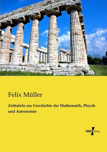 Zeittafeln zur Geschichte der Mathematik, Physik und Astronomie (German Edition)