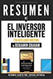 "Resumen De ""El Inversor Inteligente (The Intelligent Investor) - De Benjamin Graham"": (Summary Of ""The Intelligent Investor - By Benjamin Graham) (Spanish Edition)"