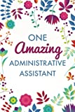 img - for One Amazing Administrative Assistant (6x9 Journal): Purple Blue Floral, Lightly Lined, 120 Pages, Perfect for Notes, Journaling, Christmas and Administrative Assistants Day book / textbook / text book