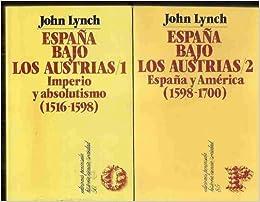 España bajo los austrias.: Amazon.es: Lynch, John: Libros