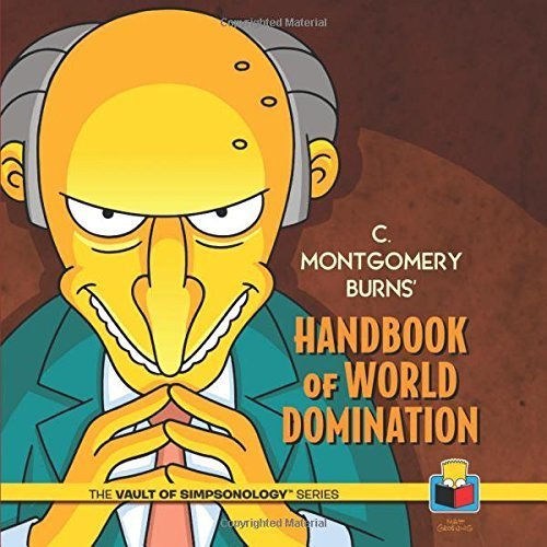 C. Montgomery Burns' Handbook of World Domination (The Vault of Simpsonology) by Matt Groening (2014-09-09) ()