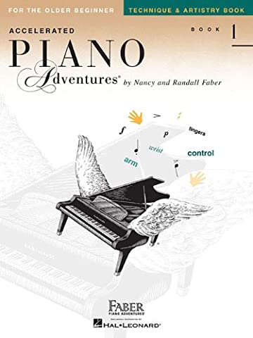 Accelerated Piano Adventures For The Older Beginner, Technique and Artistry Book 1 (Faber Accelerated Lesson 1)