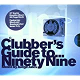 Clubber's Guide to... Ninety Nine
