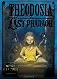 Theodosia and the Last Pharaoh, R. L. LaFevers, 0547390181
