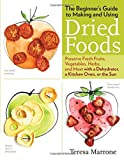 Beginner's Guide to Making and Using Dried Foods, The (Better Homes & Gardens)