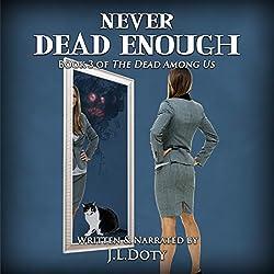 Never Dead Enough