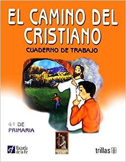 Descargar Utorrent El Camino Del Cristiano 4 De Primaria/ The Path Of The Christian 4th Grade Epub O Mobi