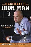 Baseball's Iron Man: Cal Ripken Jr., a Tribute