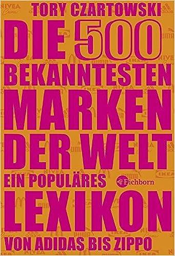 Die 500 bekanntesten Marken der Welt: Ein populäres Lexikon