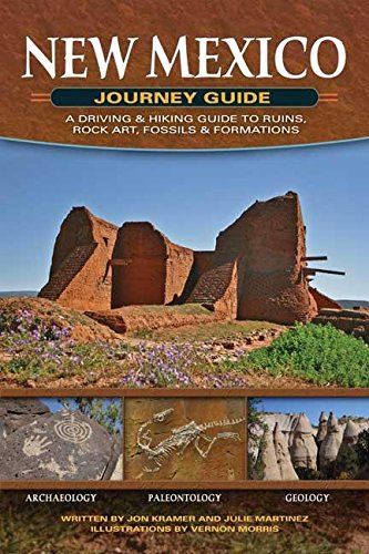 New Mexico Journey Guide: A Driving & Hiking Guide to Ruins, Rock Art, Fossils & Formations (Adventure Journey Guides)