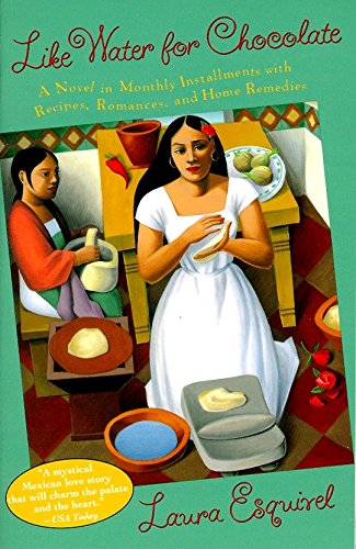 Books : Like Water for Chocolate: A Novel in Monthly Installments with Recipes, Romances, and Home Remedies