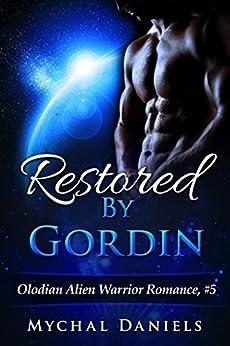 Restored By Gordin: Olodian Alien Warrior Romance by [Daniels, Mychal]