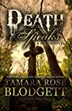 Death Speaks, Tamara Blodgett, 1463770812