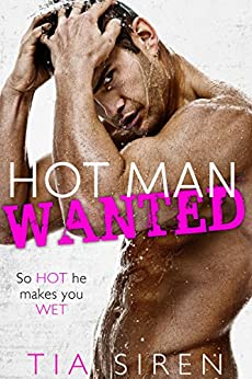Hot Man Wanted by [Siren, Tia]