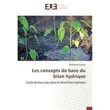 Les concepts de base du bilan hydrique: Cycle de l'eau, eau dans le sol et bilan hydrique