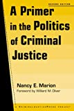 img - for A Primer in the Politics of Criminal Justice book / textbook / text book