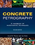 Concrete Petrography, Second Edition: A Handbook of Investigative Techniques