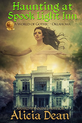 Haunting at Spook Light Inn: A World of Gothic - Oklahoma by Alicia Dean