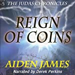 Reign of Coins: The Judas Chronicles, Book 2 | Aiden James