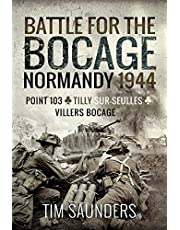 Normandy 1944: The Fight for Point 103, Tilly-sur-Seulles and Vilers Bocage