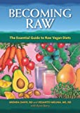 Becoming Raw: The Essential Guide to Raw Vegan Diets
