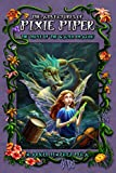 The Adventures of Pixie Piper: The Trove of the Water Dragon